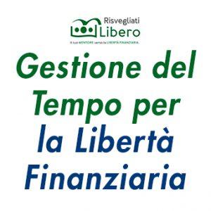 gestione del tempo per la libertà finanziaria